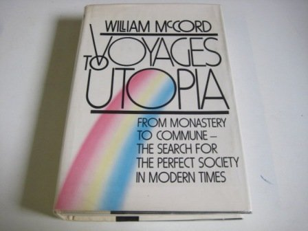 9780393026412: Voyages to Utopia: From Monastery to Commune - The Search for the Perfect Society in Modern Times