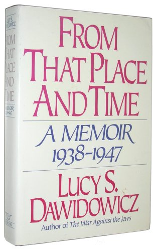 9780393026740: From That Place and Time: A Memoir, 1938-1947