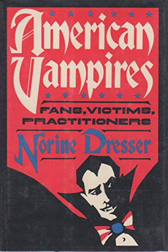 9780393026788: American Vampires: Fans, Victims, Practitioners