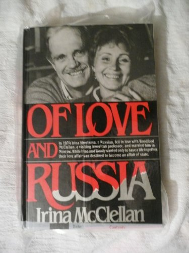 Of Love and Russia: The Eleven-Year Fight: McClellan, Irina