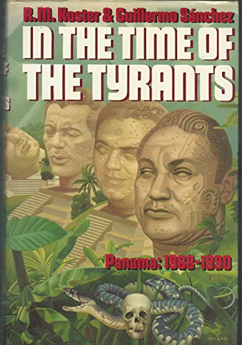 9780393026962: In the Time of the Tyrants: Panama, 1968-1990