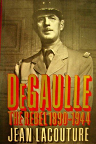9780393026993: De Gaulle: The Rebel, 1890-1944