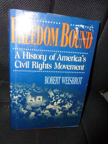 9780393027044: Freedom Bound: A History of America's Civil Rights Movement