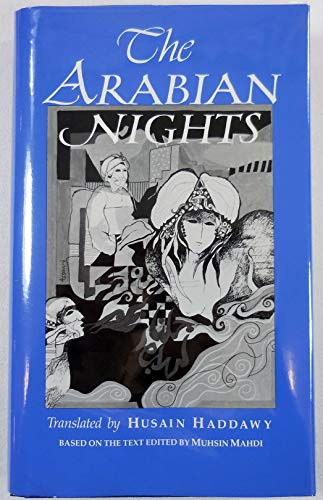 9780393027075: The Arabian Nights: Based on the Text of the Fourteenth-Century Syrian Manuscript