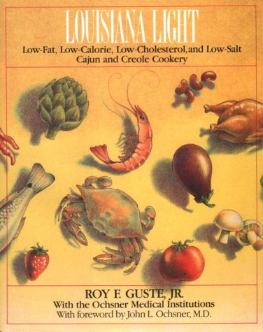 9780393027143: Louisiana Light: Low-Fat, Low-Calorie, Low-Cholesterol, Low-Salt Cajun and Creole Cookery