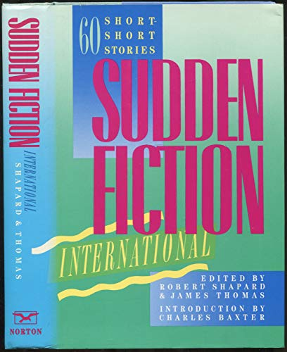 9780393027181: Sudden Fiction International: Sixty Short-Short Stories