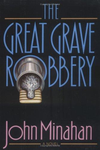 The Great Grave Robbery: Minahan, John