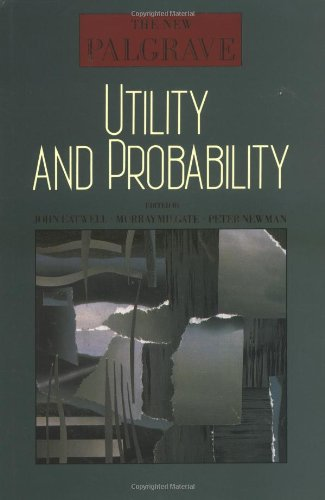 The New Palgrave : Utility and Probability