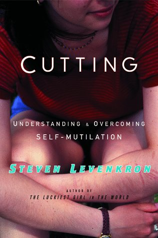 9780393027419: Cutting: Understanding and Overcoming Self-mutilation