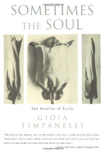 Sometimes the Soul: Two Novellas of Sicily: Timpanelli, Gioia