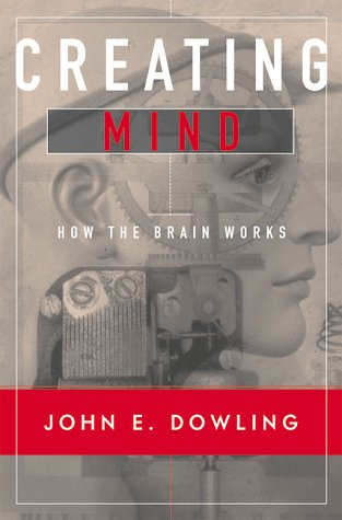 9780393027464: Creating Mind: How the Brain Works