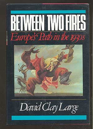 Between Two Fires : Europe's Path in: Large, David C.