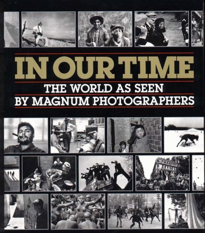 9780393027679: In Our Time 8211 the World As Seen B: The World as Seen by Magnum Photographers
