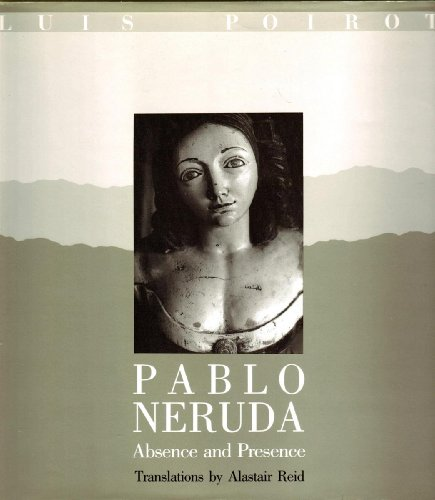 9780393027709: Pablo Neruda: Absence and Presence