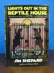 Lights Out in the Reptile House: Shepard, Jim