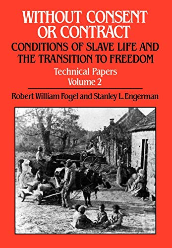 9780393027921: 002: Without Consent or Contract Volume 2: The Rise and Fall of American Slavery, Technical Papers