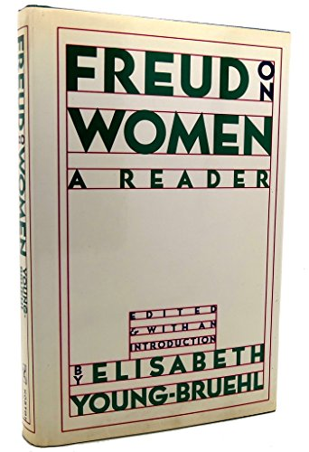 9780393028225: Freud on Women : a Reader / Edited and with an Introduction by Elisabeth Young-Bruehl