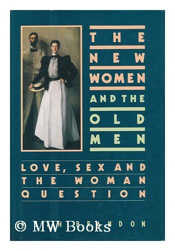 9780393028492: Brandon: the New Women & the Old Men: Love Sex & the Woman Question (Cloth)