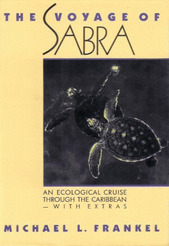 The Voyage of SABRA: An Ecological Cruise through the Caribbean, with Extras