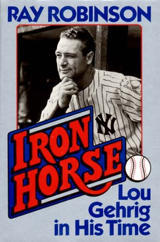 9780393028577: Iron Horse: Lou Gehrig in His Time