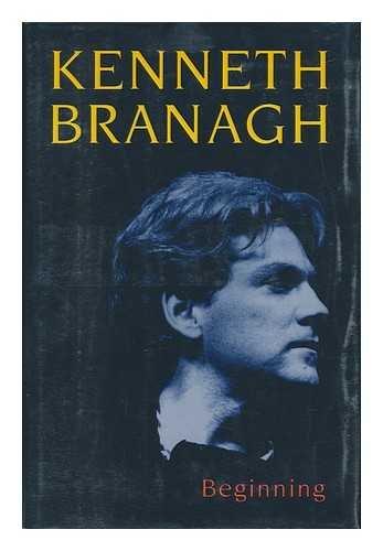 Beginning: Branagh, Kenneth