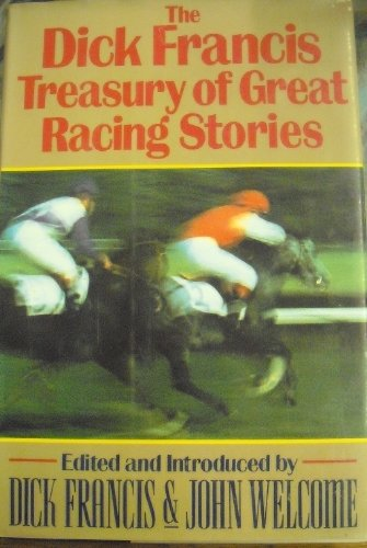 Dick Francis Treasury of Great Racing Stories: Francis, Dick, Welcome,
