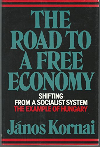 9780393028874: The Road to a Free Economy - Shifting from a Socialist System: Example of Hungary