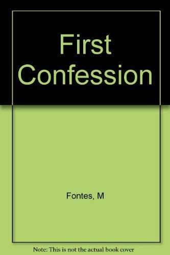 First Confession: Fontes, Montserrat