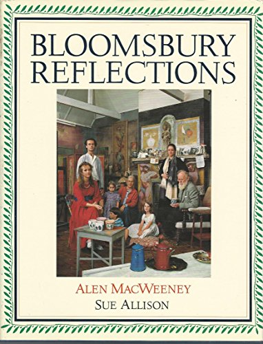 BLOOMSBURY REFLECTIONS: MacWeeney, Alen and Sue Allison