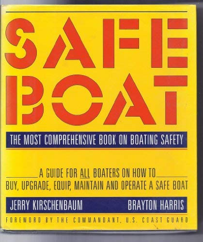 9780393029109: Safe Boat: A Comprehensive Guide to the Purchase, Equipping, Maintenance, and Operation of a Safe Boat