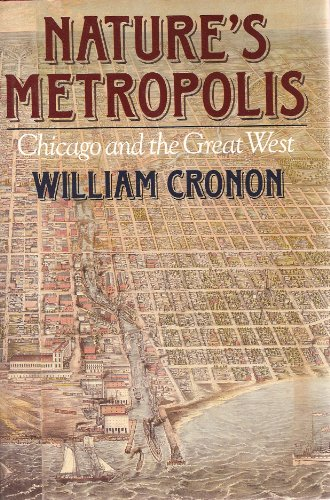 9780393029215: Nature's Metropolis: Chicago and the Great West