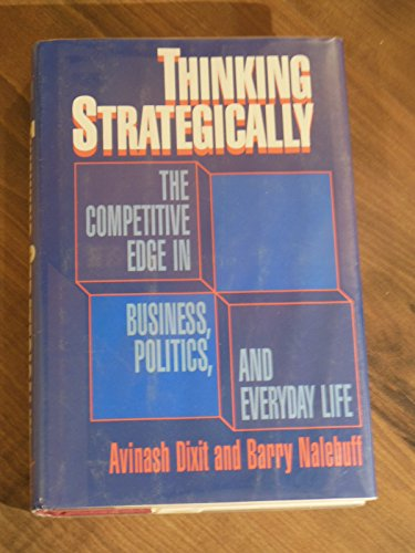 9780393029239: Thinking Strategically: The Competitive Edge in Business, Politics and Everyday Life