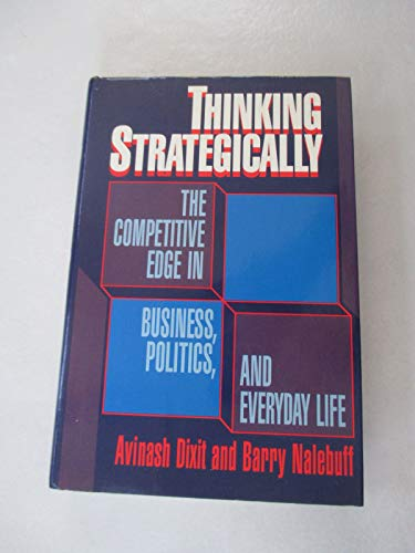 9780393029239: Thinking Strategically: The Competitive Edge in Business, Politics, and Everyday Life