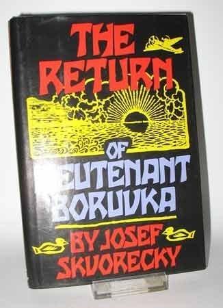 The Return of Lieutenant Boruvka: Skvorecky, Josef