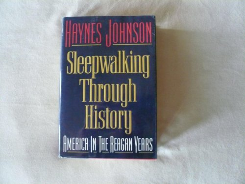 9780393029376: Sleepwalking Through History: America in the Reagan Years