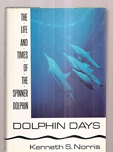 9780393029451: Dolphin Days: The Life and Times of the Spinner Dolphin