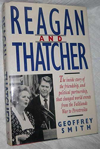 Reagan and Thatcher: Smith, Geoffrey