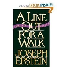 Line Out for a Walk, A : Familiar Essays: Epstein, Joseph