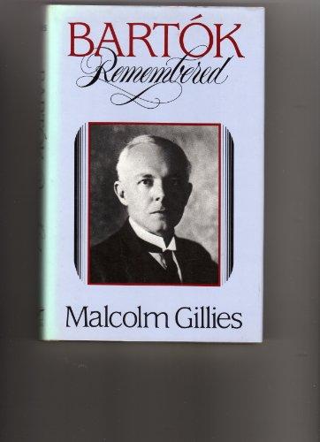 Bartok Remembered: Malcolm Gillies
