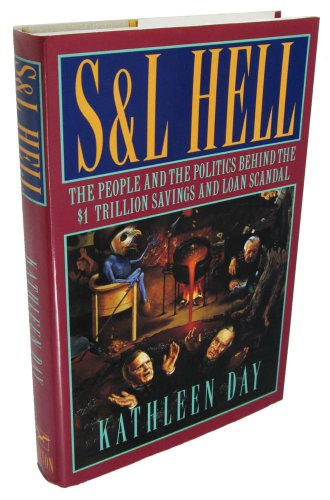 9780393029826: S & L Hell: The People and the Politics Behind the $1 Trillion Savings and Loan Scandal