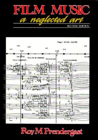 Film Music: A Neglected Art: Roy M. Pendergast