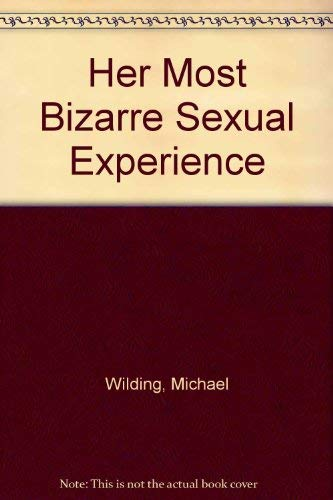 Her Most Bizarre Sexual Experience: Wilding, Michael