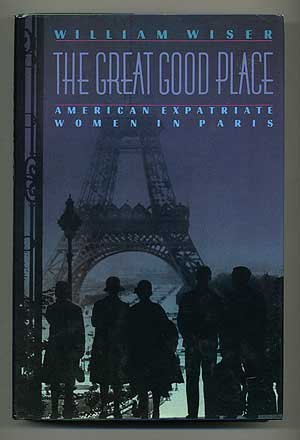 9780393029994: The Great Good Place: American Expatriate Women in Paris