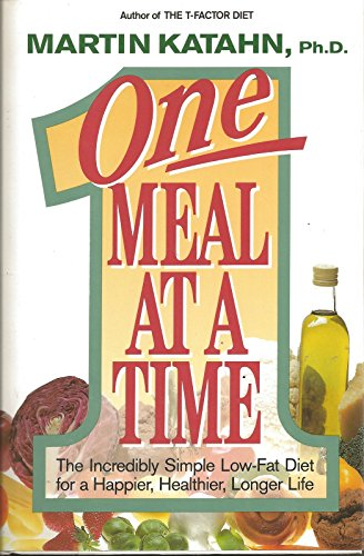 One Meal at a Time: The Incredibly Simple Low-Fat Diet for a Happier, Healthier, Longer Life: ...