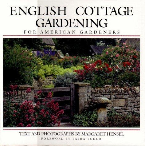English Cottage Gardening: For American Gardeners: Hensel, Margaret (Photographer)