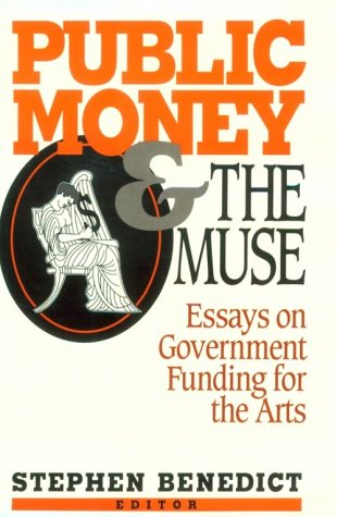 9780393030150: Public Money and the Muse: Essays on Government Funding for the Arts (American Assembly Series)