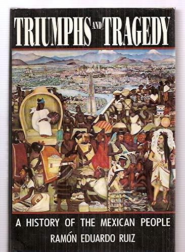 Triumphs and Tragedy: A History of the: Ramon Eduardo Ruiz