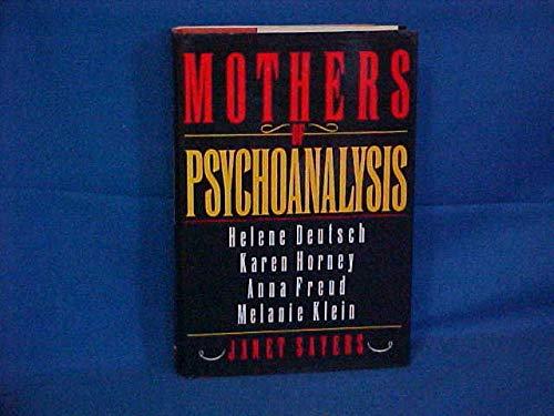 9780393030419: Mothers of Psychoanalysis: Helene Deutsch, Karen Horney, Anna Freud, Melanie Klein