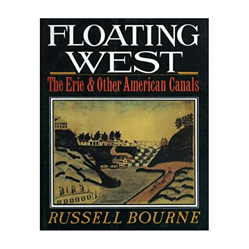 9780393030440: Floating West: The Erie and Other American Canals