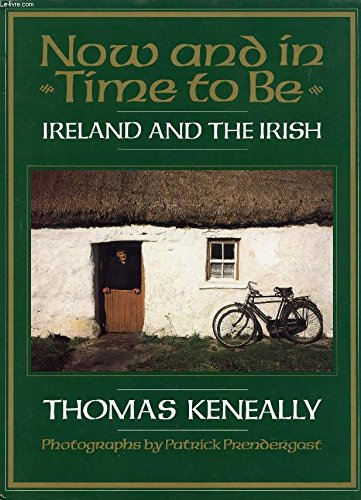 Now and in Time to Be: Ireland and the Irish (0393030512) by Keneally, Thomas